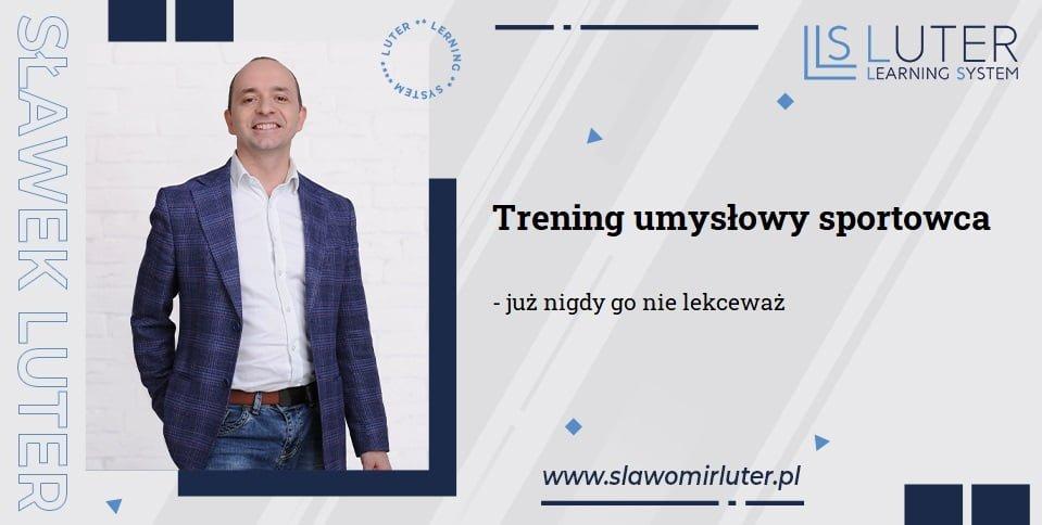 Trening umyslu sportowca - Sławek Luter